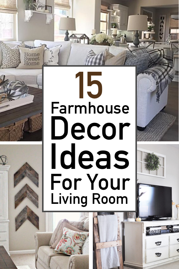15 Gorgeous Farmhouse Decor Ideas For Your Living Room The Unlikely Hostess
